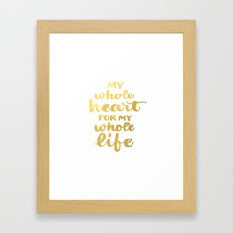 Gold Quote Love My Whole Heart Brushstroke Watercolor Ink Typography Calligraphy Framed Art Print