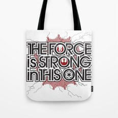 The Force is strong in this one Tote Bag