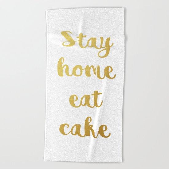 Stay home Eat cake Beach Towel