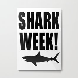 Shark Week, black text on white Metal Print