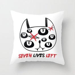 Seven Lives Left Throw Pillow