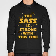 The Sass Is Strong Funny Quote Hoody