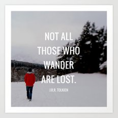 NOT ALL THOSE WHO WANDER ARE LOST (Tolkien) Art Print