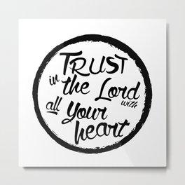 trust in the Lord Metal Print