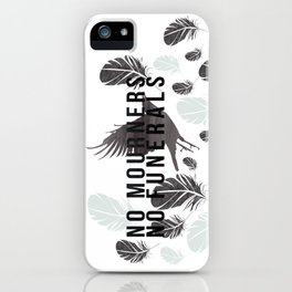 """No Mourners No Funerals"" Six of Crows by Leigh Bardugo iPhone Case"