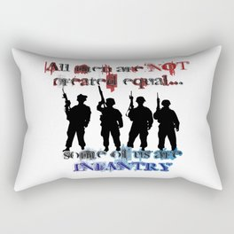 All men are not created equal... Some of us are Infantry Rectangular Pillow