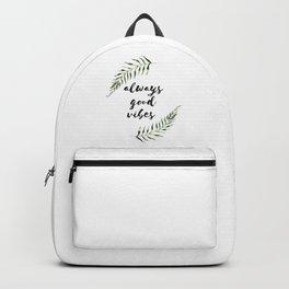 always good vibes Backpack