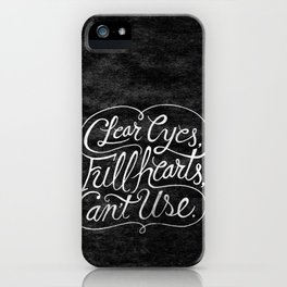 Clear Eyes, Full Hearts, Can't Use iPhone Case