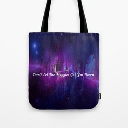 Hogwarts- Don't Let The Muggles Get Your Down Tote Bag