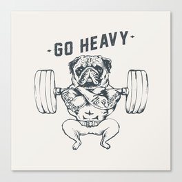 GO HEAVY Canvas Print