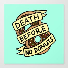Death Before No Donuts Canvas Print