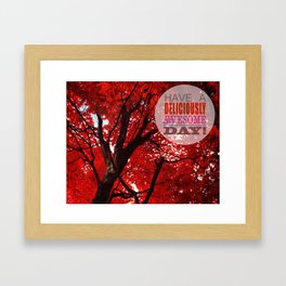 Have A Deliciously Awesome Day Framed Art Print
