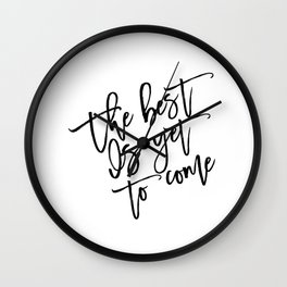 The Best Is Yet To Come,Frank Sinatra Quote,Inspirational Quote,Motivational Poster,Typography Art Wall Clock