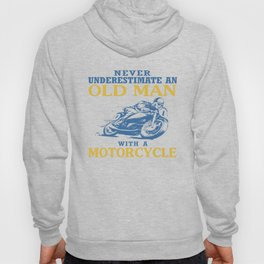 OLD MAN WITH A MOTORCYCLE Hoody
