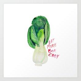 Eat More Bok Choy Art Print