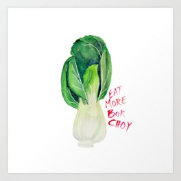 Eat More Bok Choy Art Print