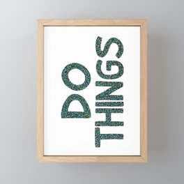 Do Things Framed Mini Art Print
