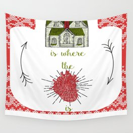 Home is where the heart is :-) Wall Tapestry