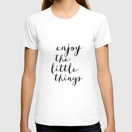Enjoy the Little Things black and white monochrome typography poster design home decor bedroom wall T-shirt