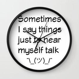 I Have No Inner Monologue Wall Clock