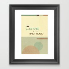 Love Is All We Need Framed Art Print
