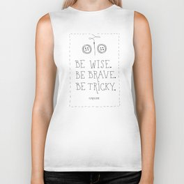 Be Wise Be Brave Be Tricky Biker Tank