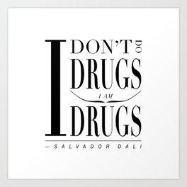 "Salvador Dali Quote - ""I don't do drugs. I am drugs."" Art Print"