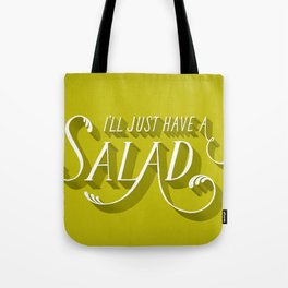 I'll Just Have a Salad Tote Bag