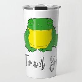 Toad Ya Funny Toad Frog Amphibian Biologist Medical Student Travel Mug