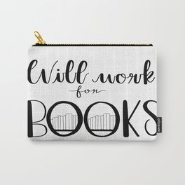 Will Work for Books Carry-All Pouch