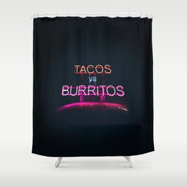 Tacos VS Burritos - Neon Sign Shower Curtain