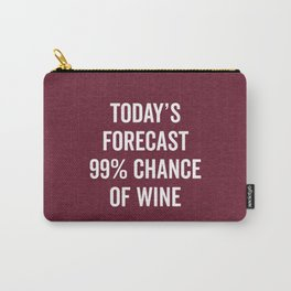 Chance Of Wine Funny Quote Carry-All Pouch