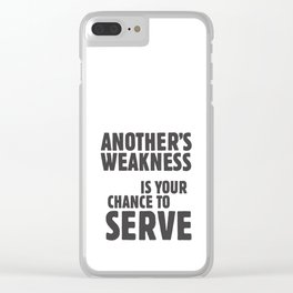Another's weakness is your chance to serve Clear iPhone Case