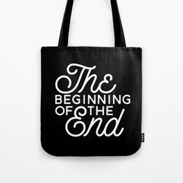 The Beginning Of The End Tote Bag
