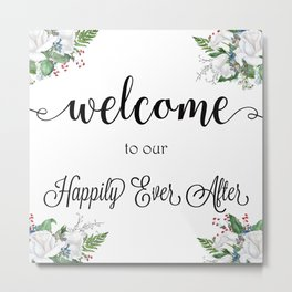 Welcome To Our Happily Ever After Metal Print