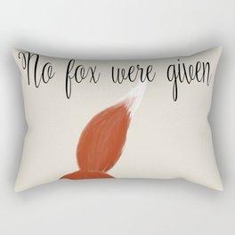 No Fox Were Given Rectangular Pillow