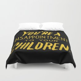 You're a Disappointment. Duvet Cover