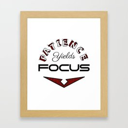 Patience Yields Focus Framed Art Print
