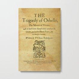 Shakespeare. Othello, 1622. Metal Print