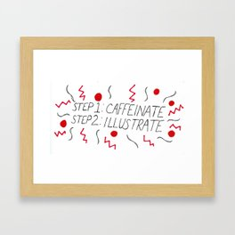 Caffeinate/Illustrate Framed Art Print