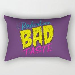 Borderline Bad Taste Rectangular Pillow