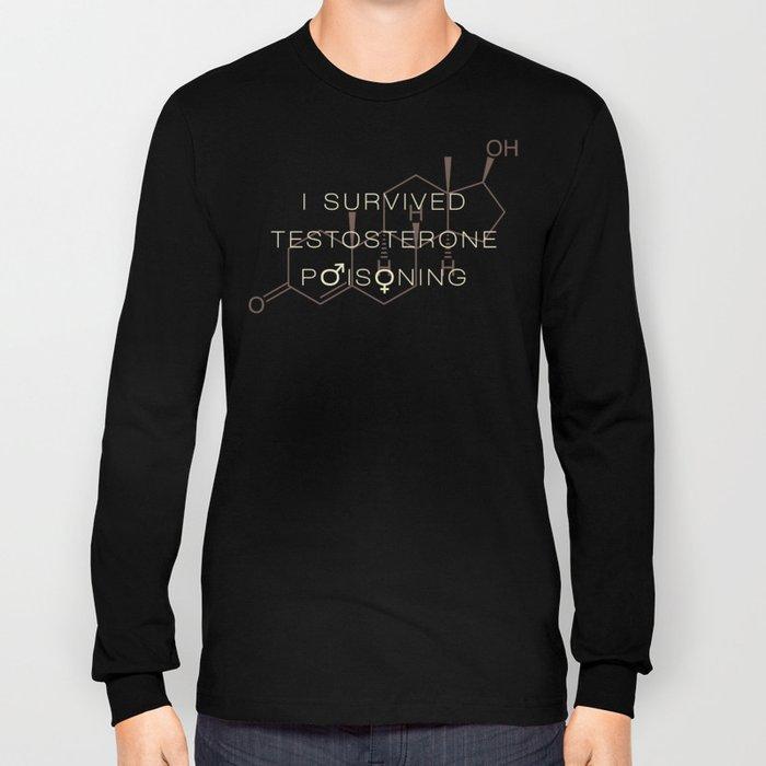 Testosterone Poisoning Long Sleeve T-shirt