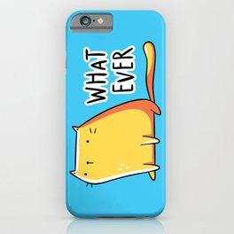 Whatever Cat iPhone Case