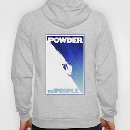 Powder to the People Hoody