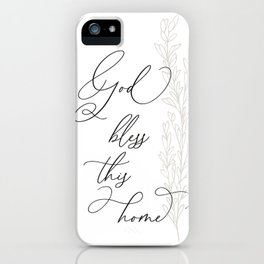 God bless this home iPhone Case