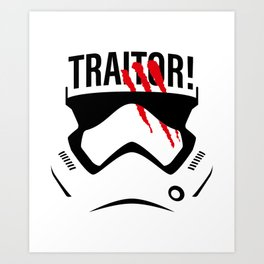 Traitor! Art Print