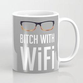 Bitch with wifi  Coffee Mug