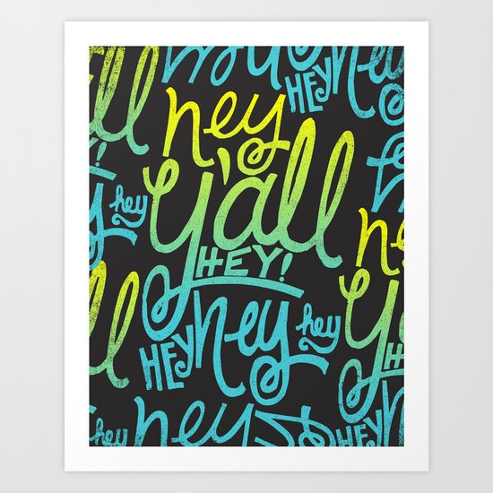 HEY Y'ALL Art Print
