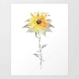 You are my sunshine sunflower Art Print
