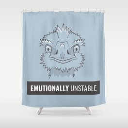Emutionally Unstable Shower Curtain